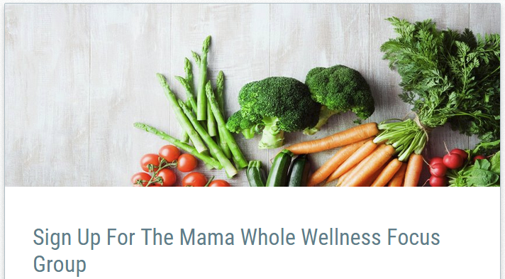 Mama Whole Wellness 30 Day Transformation Challenge and Wellness Focus Group
