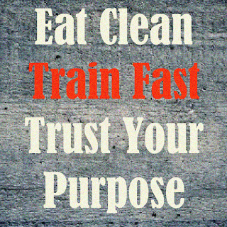 EatCleanTrainFastTrustYourPurpose