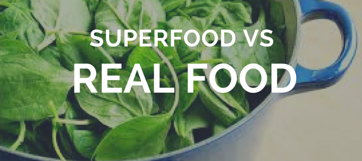 Superfood Vs Real Food